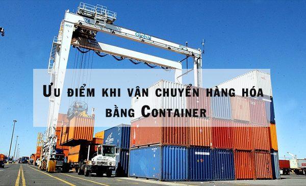 Ưu điểm khi vận chuyển hàng hóa bằng Container